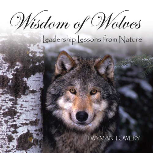 Wisdom of Wolves: Leadership Lessons from Nature by Simple Truths