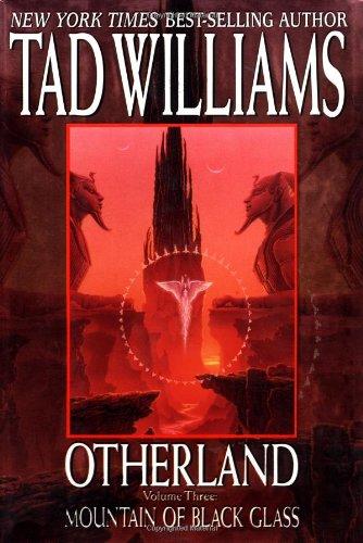 Otherland: Volume Three: Mountain of Black Glass, Williams, Tad