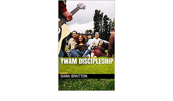 YWAM Discipleship - Kindle edition by Dana Bratton  Religion