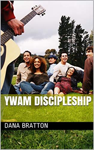 YWAM Discipleship by Dana Bratton