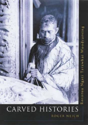 Carved Histories: Rotorua Ngati Tarawhai Carving