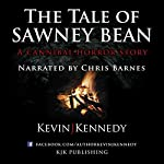 The Tale of Sawney Bean: A Cannibal Horror Story   Kevin J. Kennedy