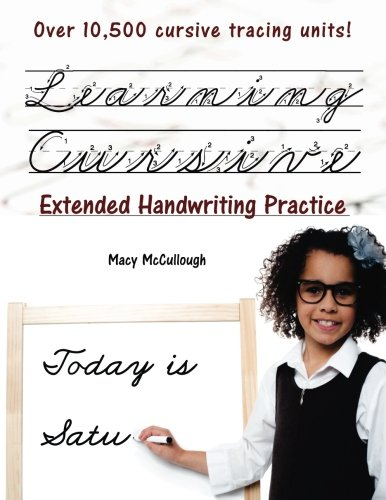 Learning Cursive: Extended Handwriting Practice: With Over 8,500 Cursive Tracing Units