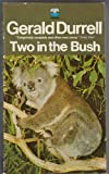 Two in the Bush, Gerald Durrell, 0140044574