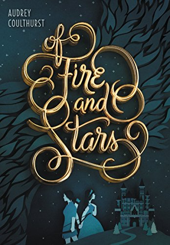 Of Fire and Stars by [Coulthurst, Audrey]