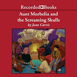 Aunt Morbelia and the Screaming Skulls Audiobook
