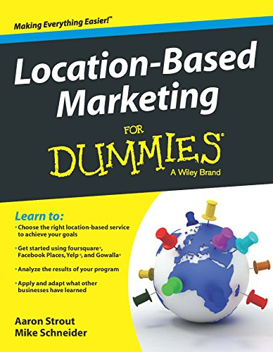 Location-Based Marketing for Dummies [Paperback] [Jan 01, 2015] Mike Schneider,Aaron Strout Mike Schneider Aaron Strout