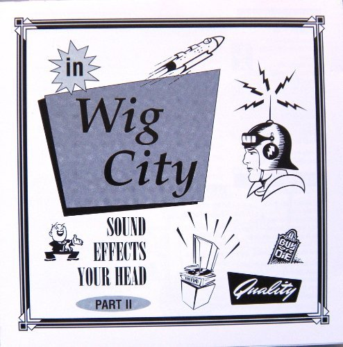 in Wig City, Sound Effects Your Head Part II [Audio CD] by Various Artists -