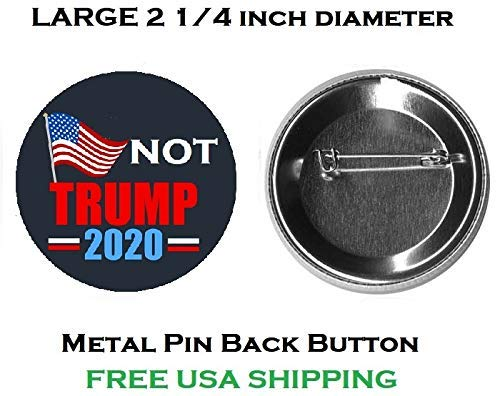 (B122 Political Not Trump in 2020 Large Metal Pin Back Button)