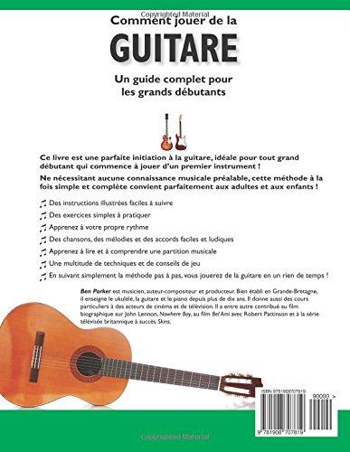 comment jouer de la guitare un guide complet pour les grands debutants