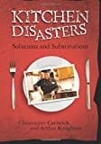 Kitchen Disasters, Christopher Carnrick and Arthur Knighton, 146351039X