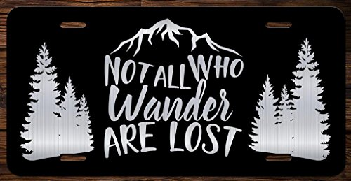 Not All Who Wander Are Lost Mountains Vanity Front License Plate Tag ()