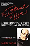 The intent to live:Achieving Your True Potential as an Actor
