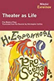 Theater as Life, Nikolai Evreinov, 1590209001