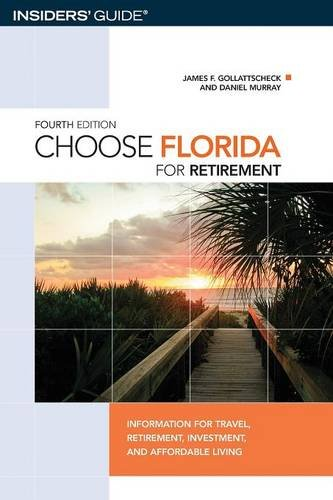 Choose Florida For Retirement  4Th  Information For Travel  Retirement  Investment  And Affordable Living  Choose Retirement Series