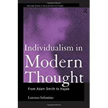 Individualism in Modern Thought: From Adam Smith to Hayek (Routledge Studies in Social and Political Thought)