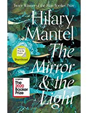 The Mirror And The Light: Longlisted for the Booker Prize 2020