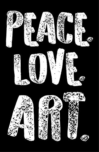 Peace Love Art Poster, 11x17 Inches, Artist Gift, Illustrator Painter Pottery Print, Class Room Decoration School Wall -