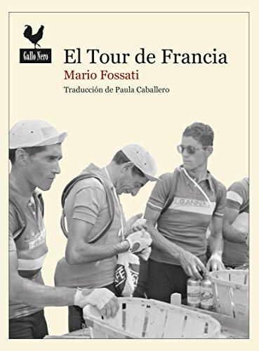 Descargar Libro El Tour De Francia: Documento Histórico Mario Fossati