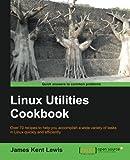 Linux Utilities Cookbook, James Kent Lewis, 178216300X