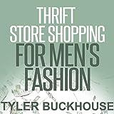 Thrift Store Shopping for Men's Fashion