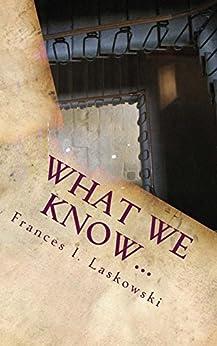 What We Know by [Laskowski, Frances]