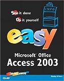 Easy Microsoft Office Access 2003, Doug Klippert and Shelley O'Hara, 0789729598