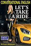 Let's Take a Ride: Conversational English (English Learning Book 1)