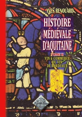 Amazon Fr Histoire Medievale D Aquitaine Etudes 2 Vins Et Commerce Du Vin De Bordeaux Renouard Yves Livres