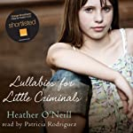 Lullabies for Little Criminals | Heather O'Neill