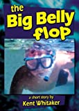 The Big Belly Flop (Kent Whitaker's King of the Grill Book 1)