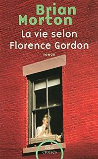 La vie selon Florence Gordon, Morton, Brian