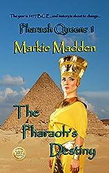 The Pharaoh's Destiny (Pharaoh Queens Trilogy Book 1)