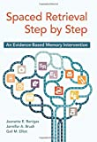 Spaced Retrieval Step by Step: An Evidence-Based Memory Intervention