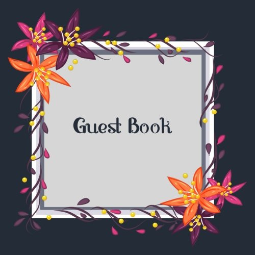 Guest book: Sign-In book For Weddings,Birthday,Bridal Shower,Baby Shower And Anniversary,Retirement,Memorial Service