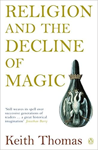 Religion and the decline of magic studies in popular beliefs in religion and the decline of magic studies in popular beliefs in sixteenth and seventeenth century england penguin history keith thomas 8601300094588 fandeluxe Image collections