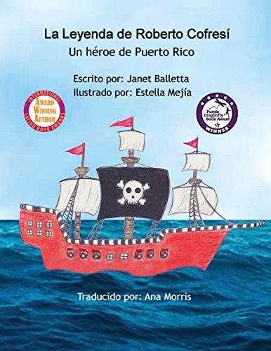 La Leyenda de Roberto Cofresi Un Heroe de Puerto Rico (Spanish Edition) [Janet Balletta] (Tapa Blanda)