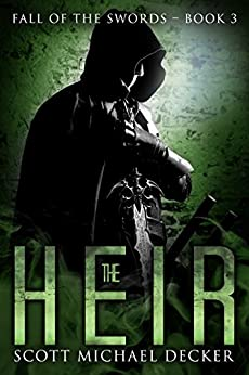 The Heir (Fall of the Swords Book 3) by [Decker, Scott Michael]