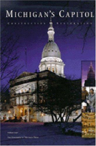 Michigan's Capitol: Construction and Restoration