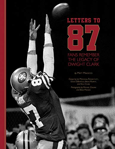 Pdf Outdoors Letters to 87: Fans Remember the Legacy of Dwight Clark