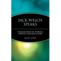 Welch Speaks P: Wisdom from the World's Greatest Business Leader