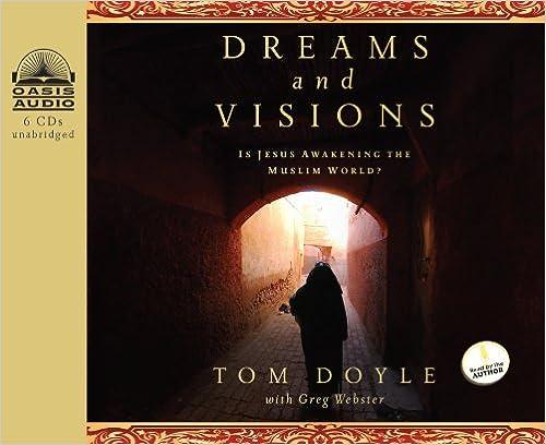 Book Dreams and Visions: Is Jesus Awakening the Muslim World?