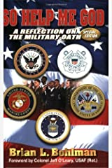 So Help Me God: A Reflection on the Military Oath Paperback