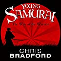 The Way of the Warrior: Young Samurai, Book 1 Hörbuch von Chris Bradford Gesprochen von: Joe Jameson