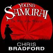 The Way of the Warrior: Young Samurai, Book 1 | Chris Bradford