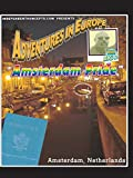 Adventures in Europe - Vol 5 Amsterdam Pride
