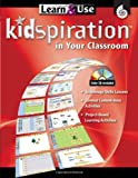 Learn and Use Kidspiration in Your Classroom, Miriam Meyers and Eric LeMoine, 1425800211