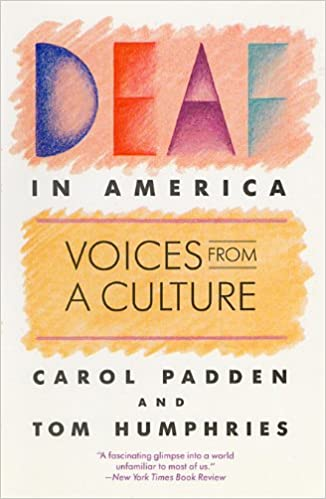 Deaf In America Voices From A Culture Kindle Edition By Padden Carol A Humphries Tom Reference Kindle Ebooks Amazon Com