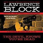 The Devil Knows You're Dead: A Matthew Scudder Crime Novel, Book 11 | Lawrence Block