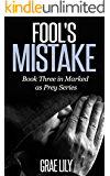 Fool's Mistake: Book Three in Marked as Prey Series